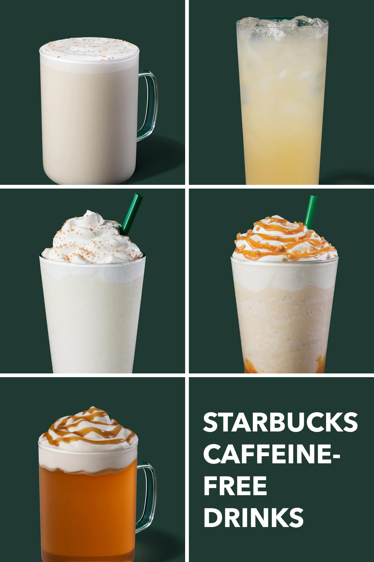 Six grid collage showing five Starbucks caffeine-free drinks.